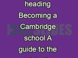 Becoming a Cambridge school A guide to the registration process Section heading Becoming a Cambridge school A guide to the registration process Why do we ask schools to register with Cambridge All sch