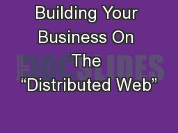 """Building Your Business On The """"Distributed Web"""""""