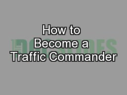 How to Become a Traffic Commander