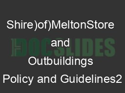 Shire)of)MeltonStore and Outbuildings Policy and Guidelines2 PowerPoint PPT Presentation