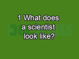 1 What does a scientist look like?