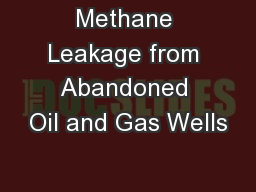 Methane Leakage from Abandoned Oil and Gas Wells