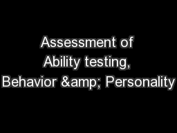 Assessment of Ability testing, Behavior & Personality