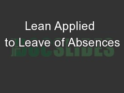 Lean Applied to Leave of Absences PowerPoint PPT Presentation
