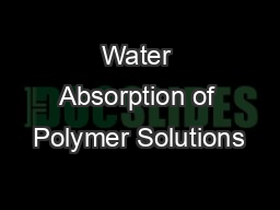 Water Absorption of Polymer Solutions
