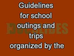 Guidelines for school outings and trips organized by the