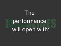 The performance will open with:
