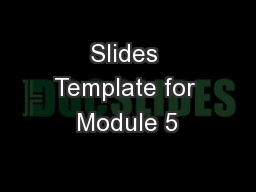 Slides Template for Module 5 PowerPoint PPT Presentation
