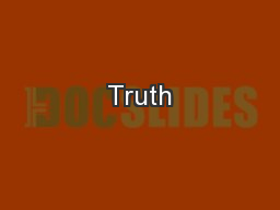 Truth PowerPoint PPT Presentation