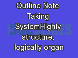 The Formal Outline Note Taking SystemHighly structure, logically organ
