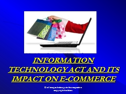 INFORMATION TECHNOLOGY ACT AND ITS IMPACT ON E-COMMERCE