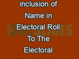 FORM   See rule  and  Application for inclusion of Name in Electoral Roll To The Electoral Registration Officer