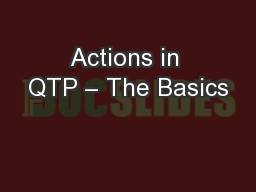 Actions in QTP – The Basics PowerPoint PPT Presentation