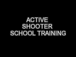 ACTIVE SHOOTER SCHOOL TRAINING
