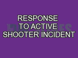 RESPONSE TO ACTIVE SHOOTER INCIDENT
