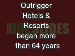 Outrigger Hotels & Resorts began more than 64 years