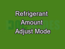 Refrigerant Amount Adjust Mode