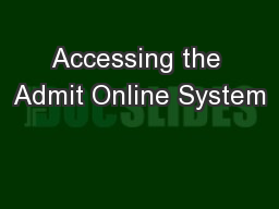 Accessing the Admit Online System