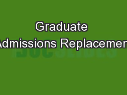 Graduate Admissions Replacement