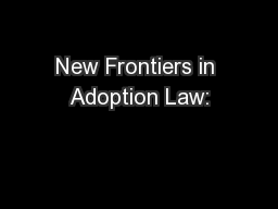 New Frontiers in Adoption Law: