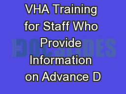 VHA Training for Staff Who Provide Information on Advance D