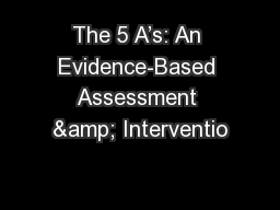 The 5 A's: An Evidence-Based Assessment & Interventio