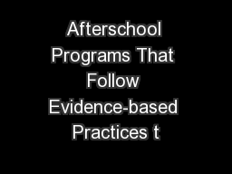 Afterschool Programs That Follow Evidence-based Practices t PowerPoint PPT Presentation