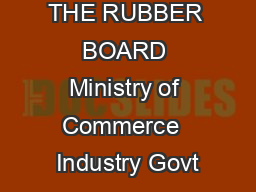 THE RUBBER BOARD Ministry of Commerce  Industry Govt