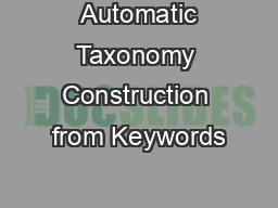 Automatic Taxonomy Construction from Keywords PDF document - DocSlides