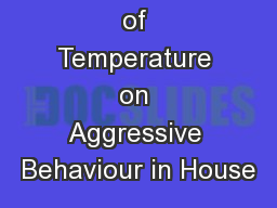 The Effects of Temperature on Aggressive Behaviour in House PowerPoint PPT Presentation