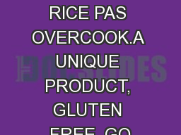 www.risodipasta.it RICE PAS OVERCOOK.A UNIQUE PRODUCT, GLUTEN FREE, GO