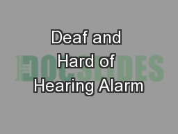 Deaf and Hard of Hearing Alarm