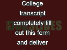 To request a copy of your Sweet Briar College transcript completely fill out this form and deliver mail  email or fax it to the Office of the Registrar