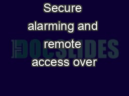 Secure alarming and remote access over