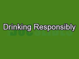 Drinking Responsibly PowerPoint PPT Presentation