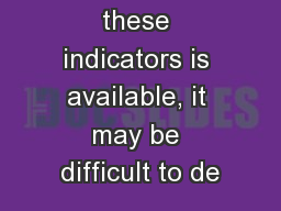 If neither of these indicators is available, it may be difficult to de