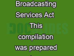 KLOGUHQVHOHYLVLRQWDQGDUGV as amended made under sub section   of the Broadcasting Services Act  This compilation was prepared on  January  taking into account amendments up to KLOGUHQVHOHYLVLRQWDQGDUG
