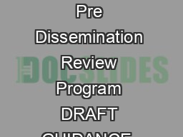 Guidance for Industry DirecttoConsumer Television Advertisements  FDAAA DTC Television Ad Pre Dissemination Review Program DRAFT GUIDANCE  This guidance document is being di stributed for comment pur