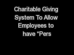 "Charitable Giving System To Allow Employees to have ""Pers"