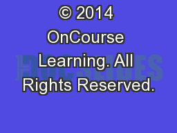 © 2014 OnCourse Learning. All Rights Reserved.