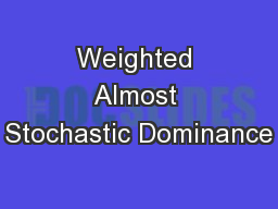 Weighted Almost Stochastic Dominance