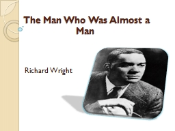 The Man Who Was Almost a Man