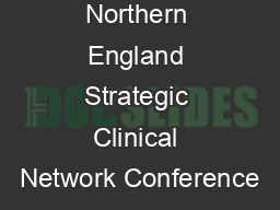 Northern England Strategic Clinical Network Conference PowerPoint PPT Presentation