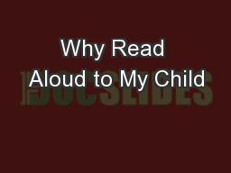 Why Read Aloud to My Child