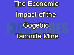 The Economic Impact of the Gogebic Taconite Mine PowerPoint PPT Presentation