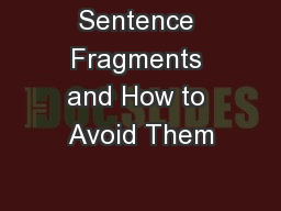 Sentence Fragments and How to Avoid Them