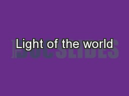 Light of the world PowerPoint PPT Presentation