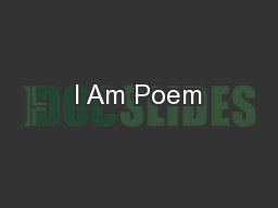 I Am Poem PowerPoint PPT Presentation