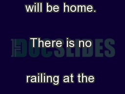 and when you will be home. There is no railing at the viewpoint.   ...