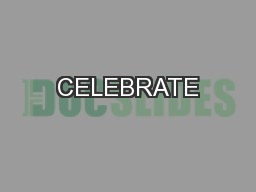 CELEBRATE PowerPoint PPT Presentation